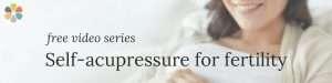 acupressure for fertility