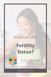 fertility detox denver