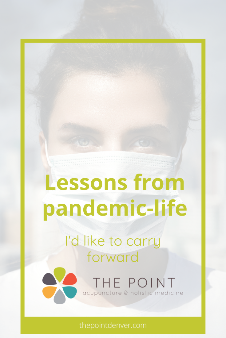 Lessons from pandemic life that I hope to carry forward